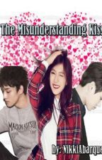 [ON-HOLD] The Misunderstanding Kiss by NikkiAbarquez