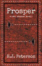 Prosper (War Shadows: Book 1) by SicSemperT-Rex