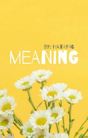 .•♫•♬• Meaning •♬•♫•. by Hatay46