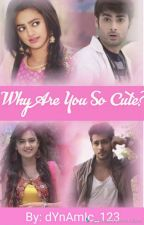 Why are you so cute? by temish_fan123