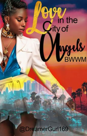 Love in the City of Angels (BWWM) by DreamerGurl169