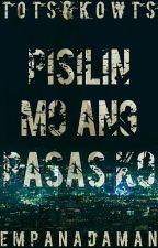 Pisilin Mo ang Pasas Ko by EmpanadaMan