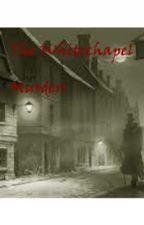 The Whitechapel Murders by SillasLee