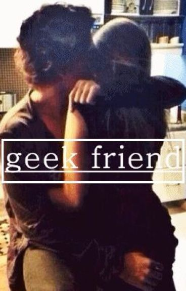 Geek Friend || h.s
