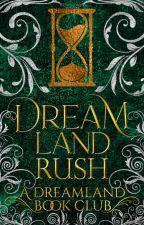 Dreamland Rush   Book Club   by DreamlandCommunity