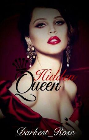 Hidden Queen Book 1  by Darkest_Rose