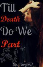 Till Death Do We Part by Xanij93