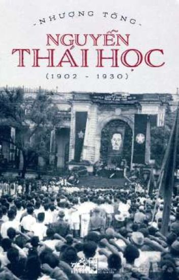 Đọc Truyện Nguyễn Thái Học (1902-1930) | Nhượng Tống - TruyenFun.Com