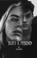Bury a Friend   G.d  B.e by gucciprincesslol