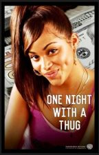One night with a thug (urban) by AshTheWriter_