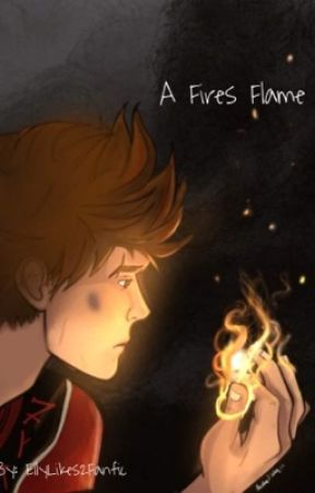 A Fires Flame by EllyLikes2Fanfic