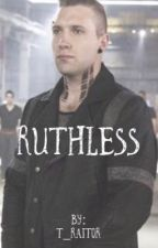 Ruthless by T_Raitor