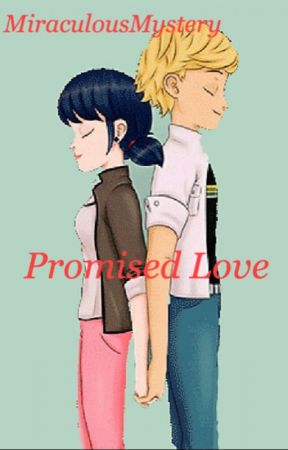 Promised Love: Miraculous Ladybug Adrienette - The Peacock: Chapter