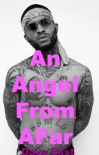 An Angel From A Far (Dave East Fan-Ficition) by tiffybarbie
