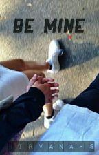 Be Mine ❌ A.M.S by nirvana-s