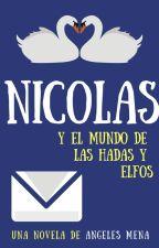 Nicolás y el mundo de las hadas y elfos by SoyLaAngeles