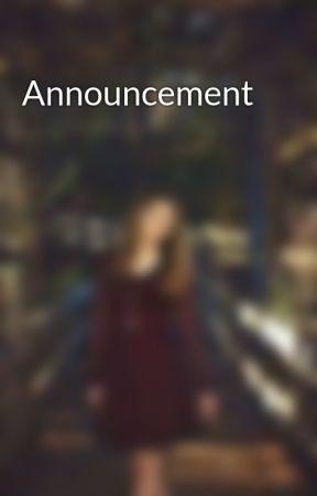 Announcement  by ALostGirlInNeverland