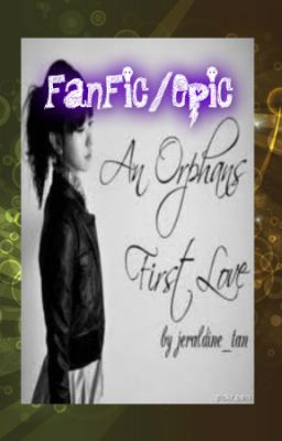 An Orphan's First Love (FanFic/Epic!)