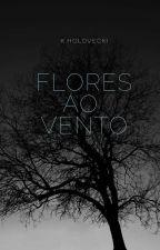 Flores ao vento by kelvynz