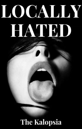 Locally Hated (18+) by TheKalopsia
