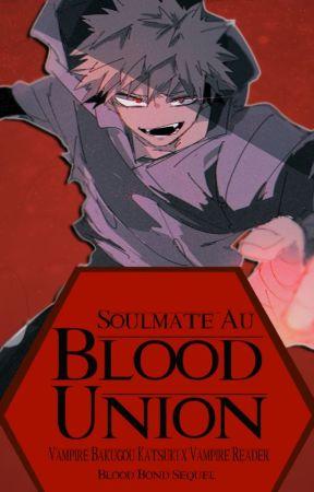 Blood Union (A Vampire Bakugou Katsuki x Reader Soulmate AU) (Sequel) by LadysDaze