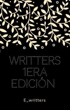 Writters 1era Edición ~Abierto~ by E_writters