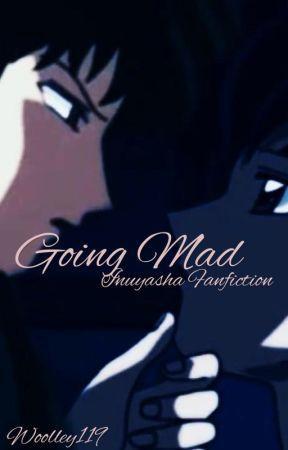 Going Mad (InuYasha Fanfic) (Naraku/Kagome/Sesshomaru) - 1