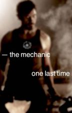 - the mechanic :: one last time by Shinimal