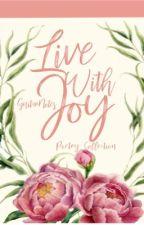 Live With Joy by joynotes