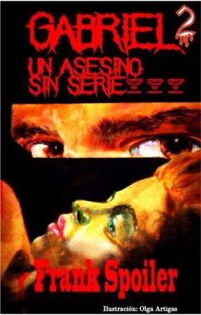 Gabriel, un asesino sin serie 2 by FrankSpoiler