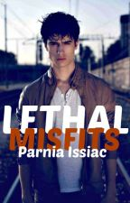 Lethal Misfits by xxtypicalscorpianxx