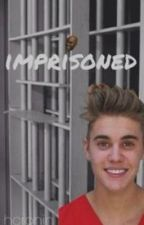 Imprisoned: A Justin Beiber Fanfic by hcronin