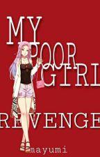 My Poor Girl Revenge by MayumiHalagao