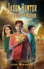 Jason Hunter and the Treasure of Hathor by JimMastroII