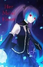 Her Metal Heart (RWBY Fanfic) by Kureiji_otaku