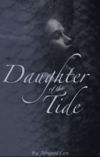 Daughter of the Tide by AbbycatieCox