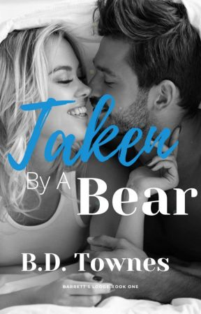Taken By A Bear (Barrett Lodge Book 1) by BDTownes