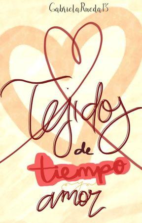 Tejidos de tiempo y de amor by GabrielaRueda13