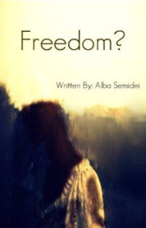 Freedom - (Rewritten) by Tigerchick