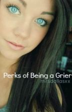 Perks of Being a Grier (A Cameron Dallas Fanfiction) by mrsdallasxx