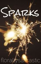 Sparks (Camp Nano - July 2014) (completed) by florallysarcastic