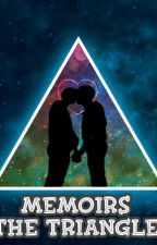 Memoirs : The Triangle [ BoyXBoy] [Completed]  by Nandhoo_