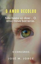 O amor decolou: O concurso by Historiasboas