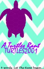 A Turtles Rant by TURTLES2001