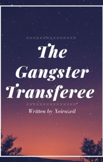 The Gangster Transferee