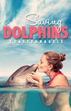 Saving Dolphins (Coming Soon) by ToastedBagels