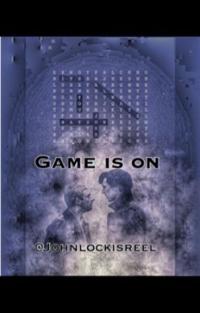 GAME IS ON/Johnlock  by johnlockisreel