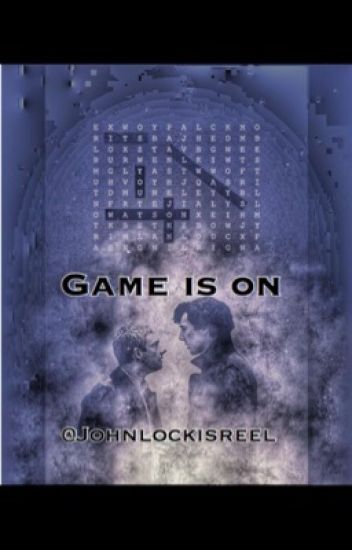 GAME IS ON/Johnlock