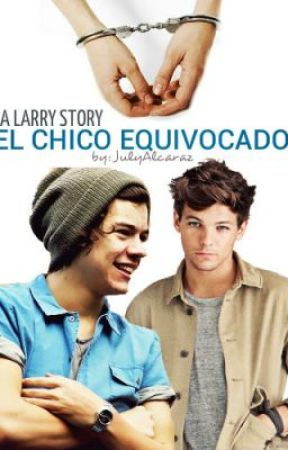 El Chico Equivocado (Larry Stylinson) by JulesALC