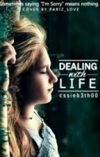 Dealing With Life by CssieB3th00